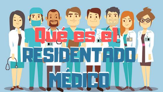 Qué es el residentado médico