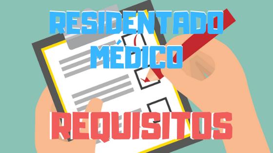 REQUISITOS RESIDENTADO MEDICO