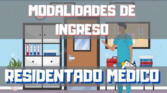 RESIDENTADO MEDICO MODALIDADES DE INGRESO