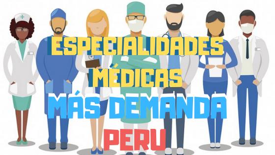 especialidades médicas con mayor demanda en el perú
