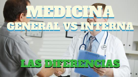 Diferencia entre medicina general y medicina interna