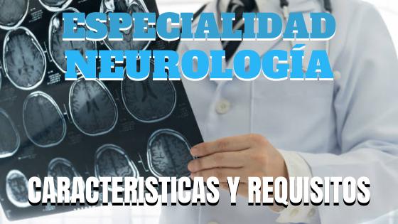 ESPECIALIDAD EN NEUROLOGÍA