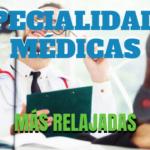 ESPECIALIDADES MÉDICAS MÁS RELAJADAS